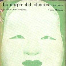 Libros de segunda mano: YUKIO MISHIMA : LA MUJER DEL ABANICO (LA MANDRÁGORA, 1959) PRIMERA EDICIÓN. Lote 59598151