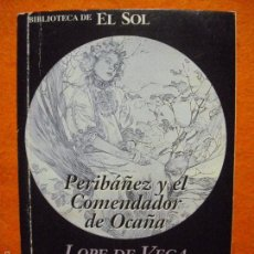 Libros de segunda mano: PERIBÁÑEZ Y EL COMENDADOR DE OCAÑA, DE LOPE DE VEGA. BIBLIOTECA DE EL SOL, 1992.. Lote 59643675