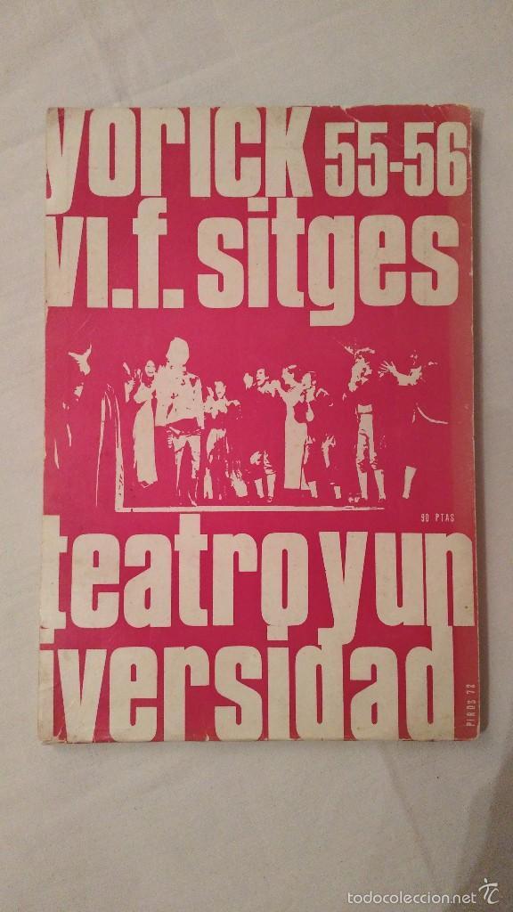 TEATRO Y UNIVERSIDAD - YORICK 55-56 - F SITGES - 1972 (Libros de Segunda Mano (posteriores a 1936) - Literatura - Teatro)