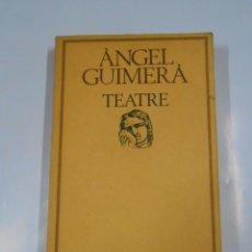 Libros de segunda mano: TEATRE - ÀNGEL GUIMERÀ. EDICIONS 62. EN CATALAN. TDK299. Lote 60555163