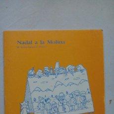 Libros de segunda mano: NADAL A LA MOLINA. Mª DOLORS CAMPRUBI I PERERA. CATALAN. Lote 61887124