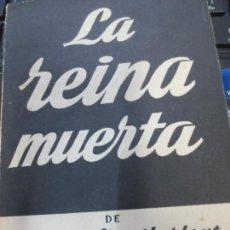 Libros de segunda mano: LA REINA MUERTA HENRY DE MONTHERLANT EDIT ALFIL AÑO 1959. Lote 62519960