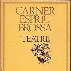 Libros de segunda mano: CARNER ESPRIU BROSSA TEATRE EDICIONS 62. Lote 62607324