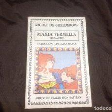 Libros de segunda mano: MÁXIA VERMELLA TRES ACTOS MICHEL DE GHELDERODE DON SATURIO 1985 TRADUCCIÓN F. PILLADO MAYOR. Lote 64309387