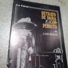Libros de segunda mano: RETRATO DE DAMA CON PERRITO. LUIS RIAZA. Lote 64833539
