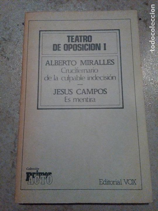 TEATRO DE OPOSICION I. ALBERTO MIRALLES. JESUS CAMPOS (Libros de Segunda Mano (posteriores a 1936) - Literatura - Teatro)