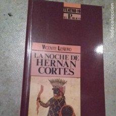 Libros de segunda mano: LA NOCHE DE HERNÁN CORTÉS. VICENTE LEÑERO. COLECCIÓN TEATRO DE EL PÚBLICO Nº 19. Lote 64836843