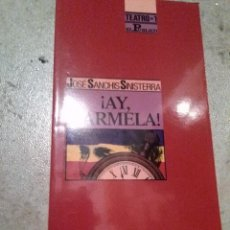 Livres d'occasion: ¡AY, CARMELA!. - SANCHIS SINISTERRA, JOSÉ. EL PUBLICO. Lote 64859007