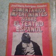 Libros de segunda mano: COMENTARIOS IMPERTINENTES SOBRE EL TEATRO ESPAÑOL. RODRIGUEZ MENDEZ. Lote 64859819