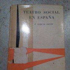 Libros de segunda mano: EL TEATRO SOCIAL EN ESPAÑA (1895-1962) F GARCIA PAVON. ED TAURUS MADRID1962. Lote 64862067