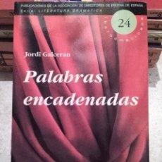 Libros de segunda mano: TEXTO TEATRAL: PALABRAS ENCADENADAS. TEXTO TEATRAL DE JORDI GALCERAN. Lote 64896623
