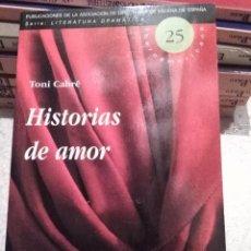 Libros de segunda mano: TEXTO TEATRAL: HISTORIAS DE AMOR. TEXTO TEATRAL DE TONI CABRÉ. Lote 64896699