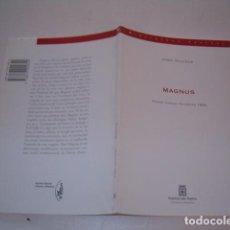 Libros de segunda mano: JORDI TEIXIDOR. MAGNUS. RMT77328. . Lote 64928283
