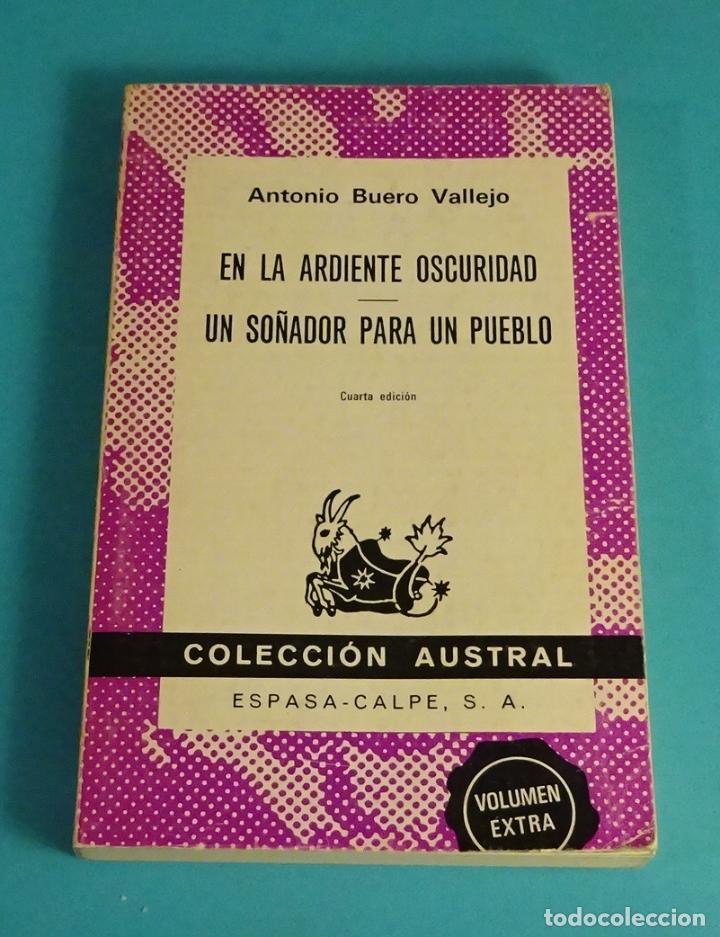 EN LA ARDIENTE OSCURIDAD - UN SOÑADOR PARA UN PUEBLO. ANTONIO BUERO VALLEJO (Libros de Segunda Mano (posteriores a 1936) - Literatura - Teatro)
