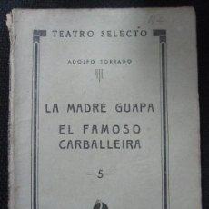 Libros de segunda mano: LA MADRE GUAPA. EL FAMOSO CARBALLEIRA. 5. ADOLFO TORRADO. TEATRO SELECTO. EDIT. CISNE.1941. Lote 66548542