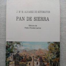 Libros de segunda mano: PAN DE SIERRA J. M. M. ALVAREZ DE SOTOMAYOR. Lote 67207137