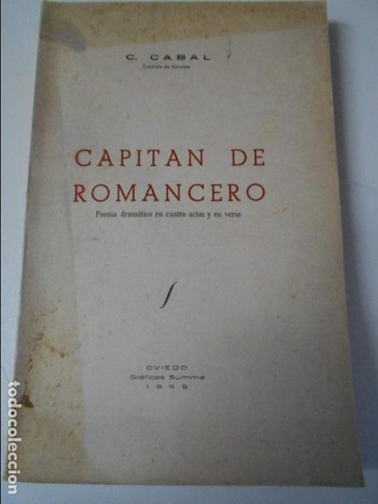 CAPITAN DE ROMANCERO. POEMA DRAMATICO EN CUATRO ACTOS Y EN VERSO. CONSTANTINO CABAL. OVIEDO, GRAFICA (Libros de Segunda Mano (posteriores a 1936) - Literatura - Teatro)