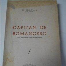 Libros de segunda mano: CAPITAN DE ROMANCERO. POEMA DRAMATICO EN CUATRO ACTOS Y EN VERSO. CONSTANTINO CABAL. OVIEDO, GRAFICA. Lote 67374077