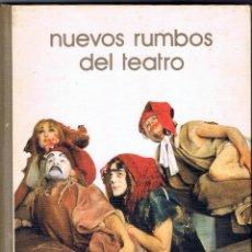 Libros de segunda mano: NUEVOS RUMBOS DEL TEATRO - BIBLIOTECA SALVAT - GRANDES TEMAS Nº 12 -142 PAGINAS AÑO 1973 MD339. Lote 67852101