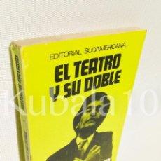 Libros de segunda mano: EL TEATRO Y SU DOBLE · ANTONIN ARTAUD · ED. SUDAMERICANA · BUENOS AIRES. Lote 67855209