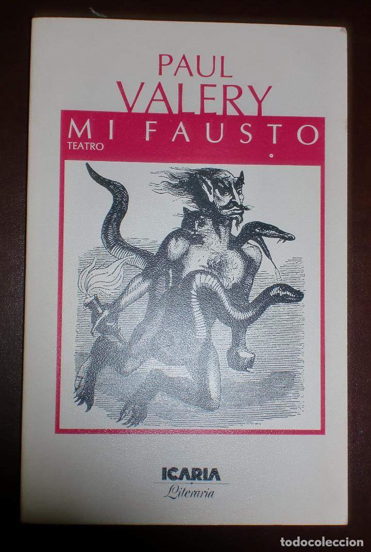 MI FAUSTO. PAUL VALERY. 1987. BARCELONA. ICARIA LITERARIA. RUSTICA (Libros de Segunda Mano (posteriores a 1936) - Literatura - Teatro)