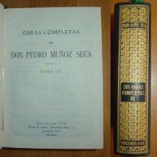 Libros de segunda mano: MUÑOZ SECA, PEDRO. OBRAS COMPLETAS DE DON PEDRO MUÑOZ SECA. TOMO III. Lote 68810181