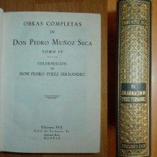 Libros de segunda mano: OBRAS COMPLETAS DE DON PEDRO MUÑOZ SECA. TOMO IV / COLABORACIÓN DE PEDRO PÉREZ FERNÁNDEZ. Lote 68810257