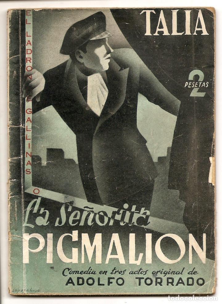 LA SEÑORITA PIGMALION - ADOLFO TORRADO - COLECCION TALÍA Nº 49 (Libros de Segunda Mano (posteriores a 1936) - Literatura - Teatro)