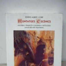 Libros de segunda mano: MUNTATGES ESCENICS HISTORIA.TRADICIO.LLEGENDA MITOLOGIA ESTEVE ALBERT I CORP EDIT ANDORRA 1997. Lote 69705505