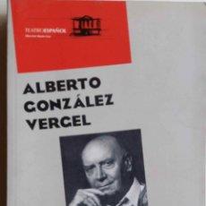 Libros de segunda mano: ALBERTO GONZALEZ VERGEL.TRAYECTORIAS.LIBRO TEATRO ESPAÑOL. Lote 69782753