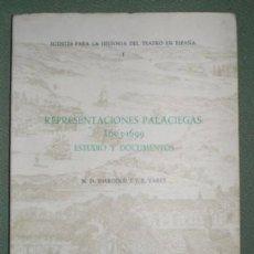 Libros de segunda mano: N D SHERGOLD Y J E VAREY: REPRESENTACIONES PALACIEGAS: 1603-1699. ESTUDIO Y DOCUMENTOS . Lote 69950513