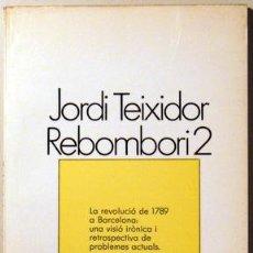 Libros de segunda mano: TEIXIDOR, JORDI - REBOMBORI 2 - BARCELONA 1978. Lote 69933567