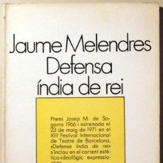 Libros de segunda mano: MELENDRES, JAUME - DEFENSA ÍNDIA DE REI - BARCELONA 1975. Lote 69933571