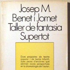 Libros de segunda mano: BENET I JORNET, JOSEP M. - TALLER DE FANTASIA SUPERTORT - BARCELONA 1976. Lote 69933723