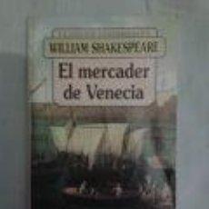 Libros de segunda mano: EL MERCADER DE VENECIA - WILLIAN SHAKESPEARE. Lote 71075217
