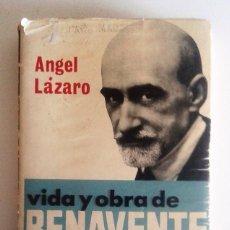 Libros de segunda mano: ÁNGEL LÁZARO - VIDA Y OBRA DE BENAVENTE. Lote 71769983
