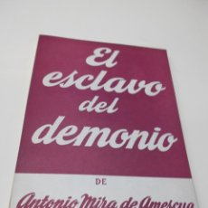 Libros de segunda mano: ANTONIO MIRA DE AMESCUA: EL ESCLAVO DEL DEMONIO. EDICIONES ALFIL. COLECCION TEATRO Nº270 64 PAGS. Lote 73407167