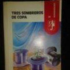Libros de segunda mano: TRES SOMBREROS DE COPA -TEATRO-M. MIHURA - EDICIÓN MARGARITA AGUILAR. EDICIONES ALHAMBRA.. Lote 73547935