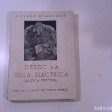 Libros de segunda mano: DESDE LA SILLA ELECTRICA. CRÍTICA TEATRAL. (AUTOR: ALFREDO MARQUERIE). Lote 166568550