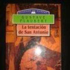 Libros de segunda mano: LA TENTACIÓN DE SAN ANTONIO GUSTAVE FLAUBERT -CLASICOS DE SIEMPRE-DM. Lote 74088439