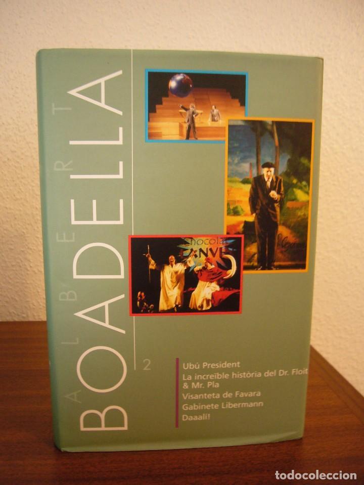 Libros de segunda mano: ALBERT BOADELLA 1 I 2 (INCLOU 11 OBRES) INSTITUT DEL TEATRE, 2002 I 2007. PERFECTE ESTAT. MOLT RAR. - Foto 4 - 75130547