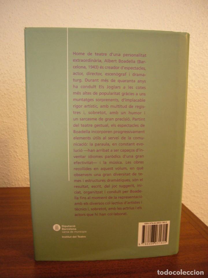 Libros de segunda mano: ALBERT BOADELLA 1 I 2 (INCLOU 11 OBRES) INSTITUT DEL TEATRE, 2002 I 2007. PERFECTE ESTAT. MOLT RAR. - Foto 5 - 75130547