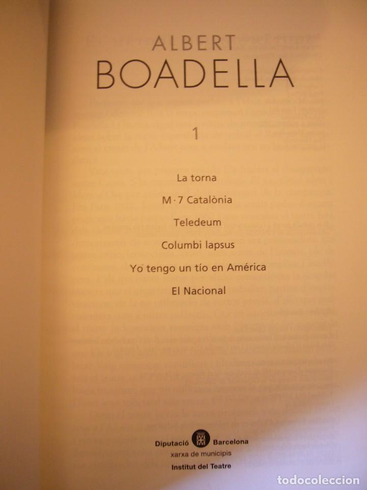 Libros de segunda mano: ALBERT BOADELLA 1 I 2 (INCLOU 11 OBRES) INSTITUT DEL TEATRE, 2002 I 2007. PERFECTE ESTAT. MOLT RAR. - Foto 6 - 75130547