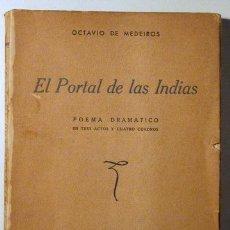 Libros de segunda mano: MEDEIROS, OCTAVIO DE - EL PORTAL DE LAS INDIAS - MADRID 1941. Lote 75180757