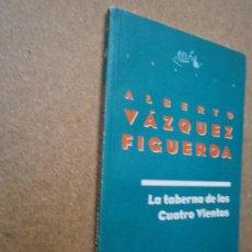 Libros de segunda mano: LIBROS ARTE TEATRO - LA TABWERNA DE LOS CUATRO VIENTOS ALBERTO VAZQUEZ FIGUEROA SGAE 1995. Lote 75248495