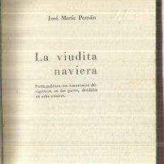 Libros de segunda mano: LA VIUDITA NAVIERA. JOSÉ MARÍA PEMÁN. VERGARA. BARCELONA. 1962. Lote 75684011
