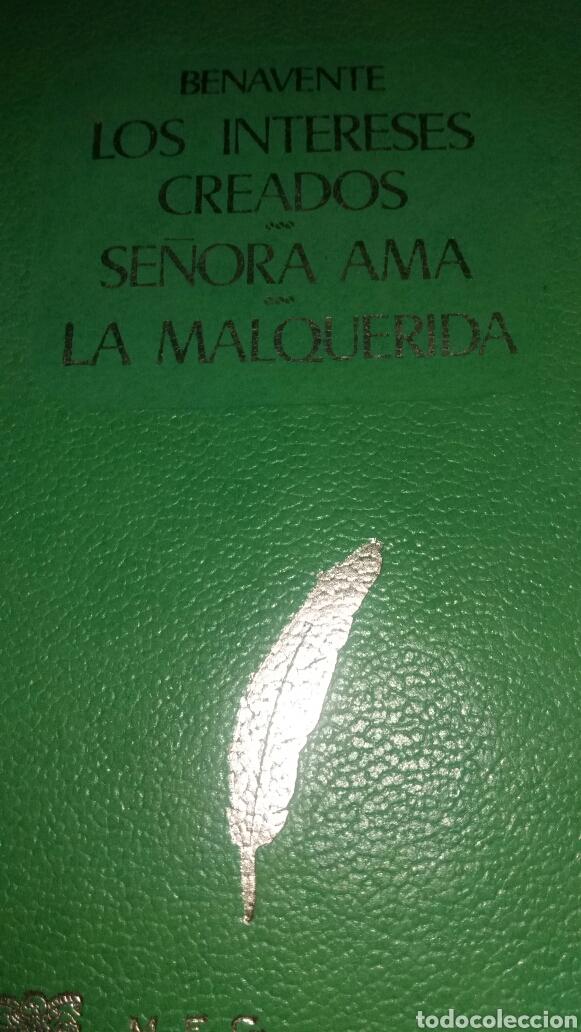 LOS INTERESES CREADOS , SEÑORA AMA Y LA MALQUERIDA. DE JACINTO BENAVENTE (Libros de Segunda Mano (posteriores a 1936) - Literatura - Teatro)