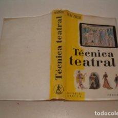 Libros de segunda mano: FERNANDO WAGNER. TÉCNICA TEATRAL. RMT78981. . Lote 76991213