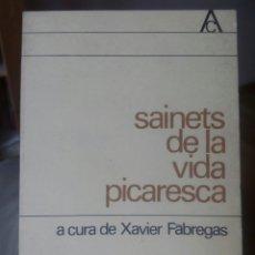 Libros de segunda mano: SAINETS DE LA VIDA #PICARESCA A CURA DE XAVIER FÀBREGAS. Lote 77879861