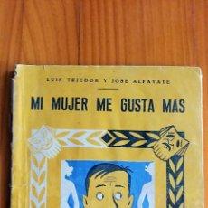 Libros de segunda mano: MI MUJER ME GUSTA MAS. LUIS TEJEDOR Y JOSE ALFAYATE. BIBLIOTECA TEATRAL AÑOS 40-50. Lote 104301767